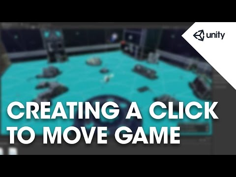 Creating a Click to Move Game - Unity