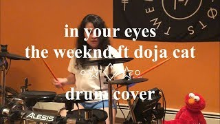 The Weeknd ft. Doja Cat - In Your Eyes Remix (Drum Cover)