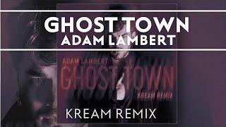 Наш любимый Адам Ламберт!, Adam Lambert - Ghost Town [KREAM Remix]