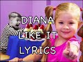 Diana - LIKE IT Lyrics -Kids Songs