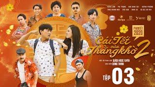 TẬP 3 | CÁI TẾT CỦA THẰNG KHỜ PHẦN 2-Quách Ngọc Tuyên, Huỳnh Phương FapTV, Tăng Huỳnh Như, Phi Phụng