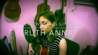 Secret Love Song (Little Mix) Cover - Ruth Anna