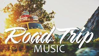 Road Trip 🚐 Best Songs Ever - An Indie/Pop/Folk/Rock Playlist   Vol. 5