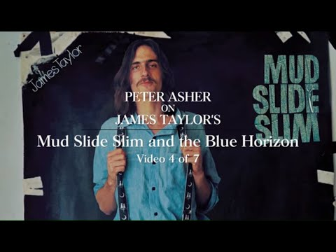 James Taylor - Mud Slide Slim and the Blue Horizon (Peter Asher Interview #4)