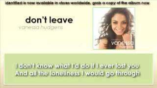 Don't Leave - Vanessa Hudgens with Lyrics on Screen