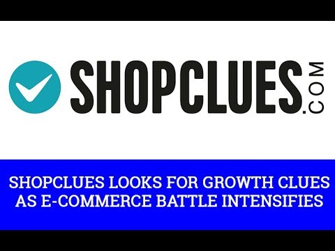 ShopClues looks for growth clues as e-commerce battle intensifies
