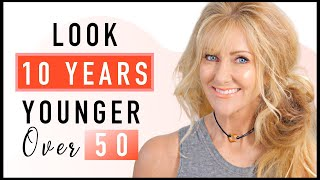 7 Simple Tips To Look 10 Years YOUNGER Over 50!