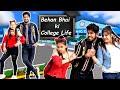 Behan Bhai Ki College Life | Bhen Bhai Ka Pyar | Yogesh Kathuria