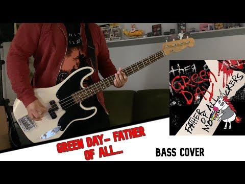 Green Day - Father of All... (BASS COVER)