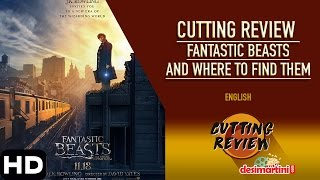 Fantastic Beasts And Where To Find Them | Cutting Review |