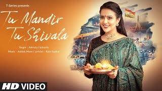 Tu Mandir Tu Shivala | Amruta Fadnavis | Ashish More | Song For Corona Warriors | T-Series - Download this Video in MP3, M4A, WEBM, MP4, 3GP