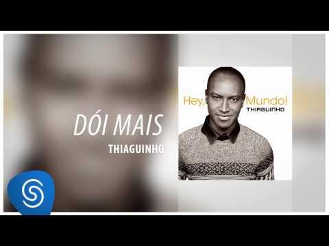 Thiaguinho - Dói Mais (Álbum