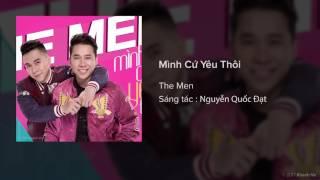 [Official Audio] Mình Cứ Yêu Thôi - The Men