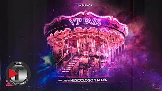 Los De La Nazza   VIP Pass FT La Duraca (ORION)