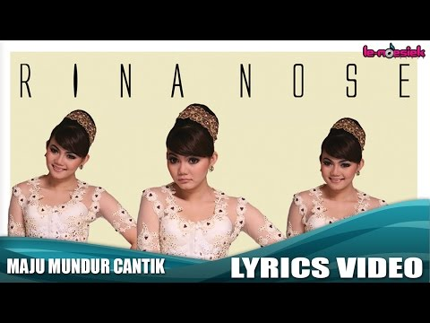 Rina Nose - Maju Mundur Cantik (Official Lyrics Video)