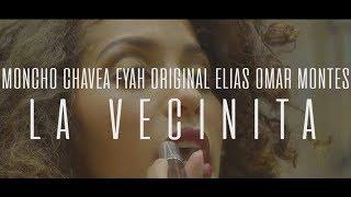 Moncho Chavea, Omar Montes, Original Elias, Fyahbwoy   La Vecinita (Videoclip Oficial)