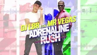 DJ LBR Ft. MR VEGAS   ADRENALINE RUSH