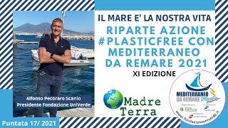 Madre Terra – 17/2021 – Riparte azione #PlasticFree con Mediterraneo da Remare 2021