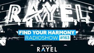 Andrew Rayel - Find Your Harmony Radioshow #163