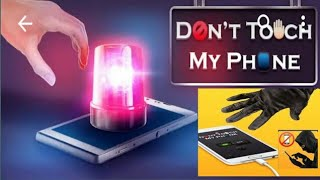 Don't Touch My Phone  AlarmAnti Theft Alarm app to save your mobile from unknown person|all to one |
