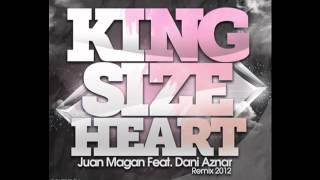 Juan Magan Feat Dani Aznar  Kingsize Heart Remix 2012
