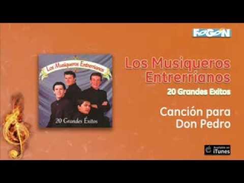 Los Musiqueros Entrerrianos - Canción para Don Pedro