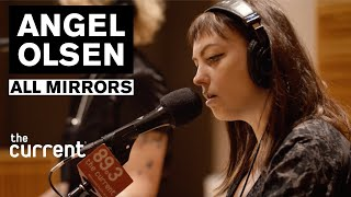 Angel Olsen   All Mirrors (Live At The Current)