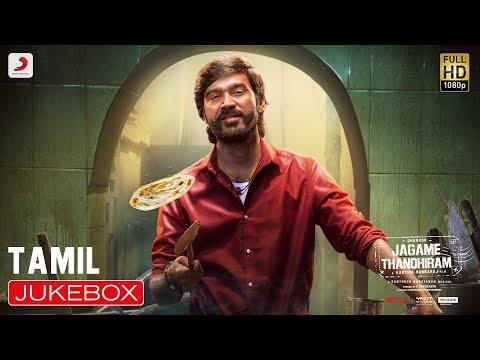 Jagame Thandhiram - Jukebox (Tamil)