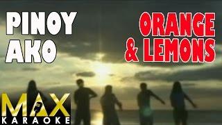 Orange & Lemons - Pinoy Ako (Karaoke Version)