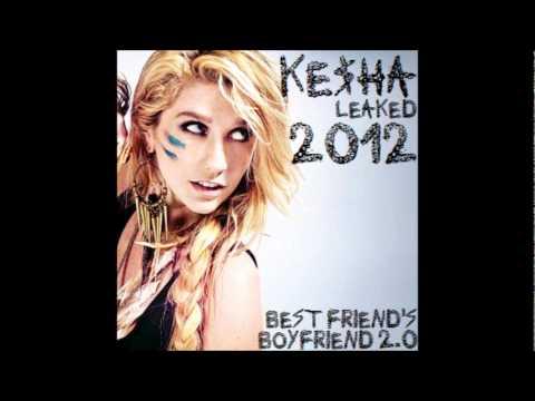 Ke$ha - Best Friend's Boyfriend 2.0