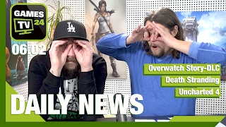 Overwatch Story-DLC, Death Stranding, Uncharted 4 | Games TV 24 Daily - 06.02.2017