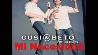 Mi Necesidad - Gusi y Beto (Video)