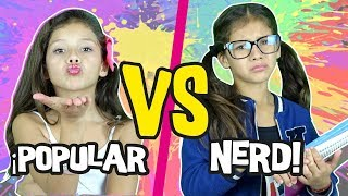 🎀  ¡POPULAR VS NERD!  📚 En La Escuela || 😍 ¡POPULAR Vs NO POPULAR!