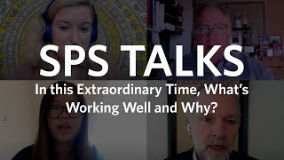 SPS Talks: In an Extraordinary Time, What's Working Well and Why? (Full Version)