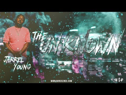 W$P // THE UNKNOWN - JARREL YOUNG // E3