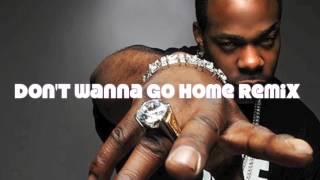 Busta Rhymes / Dj Polique - Don't wanna go home ( DJ CEDRIC REMIX )