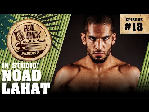 EP #18: Noad Lahat – The Real Quick With Mike Swick Podcast