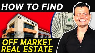 How to Find the Best Off-Market Real Estate Deals