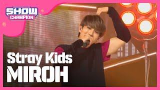 Show Champion EP.310 Stray Kids   MIROH