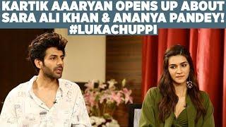 Kartik Aaryan opens up about Sara Ali Khan & Ananya Pandey! #LukaChuppi