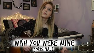 """Wish You Were Mine 