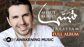 "Mesut Kurtis - Tabassam (Full Album) | مسعود كرتس - ألبوم ""تبسّم"" كاملا"