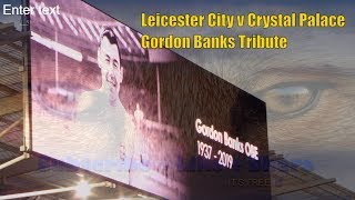 Gordon Banks Tribute, Leicester City V Crystal Palace