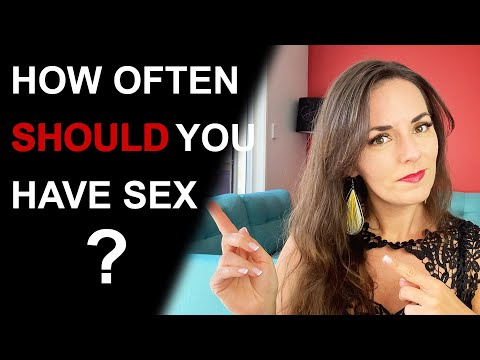 HOW OFTEN SHOULD WE HAVE SEX | How much sex is healthy