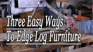 Three Easy Ways To Edge Log Furniture