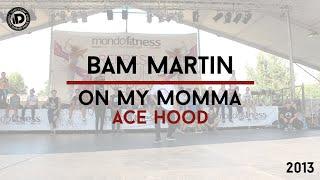 """Bam Martin Choreography """"On My Momma - Ace Hood"""" - iDanceCamp 2013"""