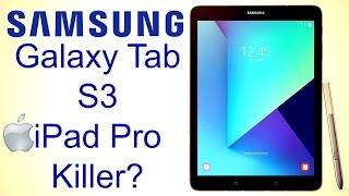 Samsung Galaxy Tab S3 - The Apple iPad Pro Killer?