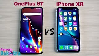 OnePlus 6T vs Apple iPhone XR SpeedTest and Camera Comparsion