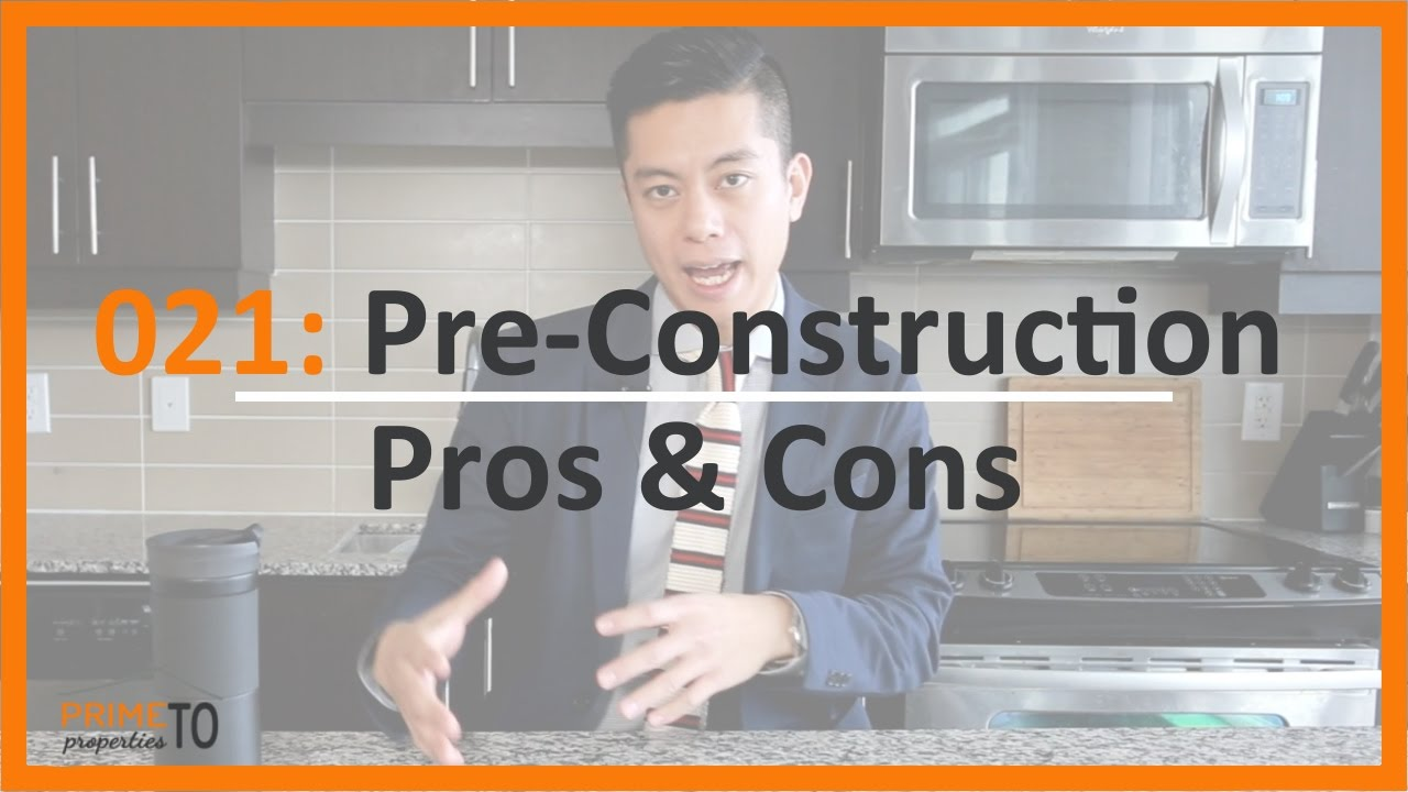 Pre-Construction Pros and Cons