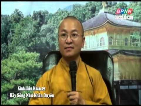 Kinh Hiền Nhân 09: Hãy sống như nhân duyên (05/08/2012)
